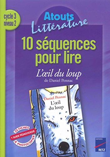 """10 séquences pour lire """"L'oeil du loup"""": Collectif"""