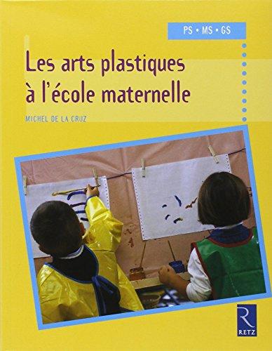 9782725622989: les arts plastiques à l'école maternelle