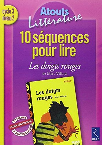 10 sequences pour lire Les doigts rouges de Marc Villard Cycle 3 niveau 2 (French Edition): Anita ...