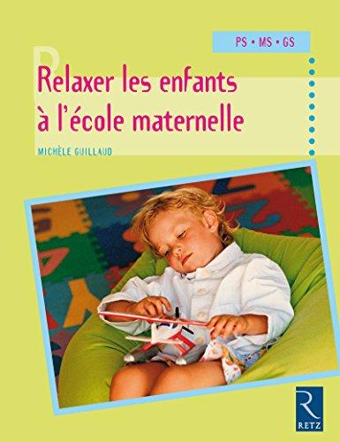 9782725623665: Relaxer les enfants � l'�cole maternelle