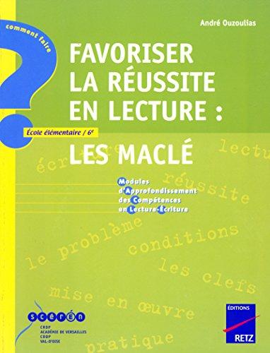 9782725623672: Favoriser la réussite en lecture : Les MACLE - Ecole élémentaire / 6e