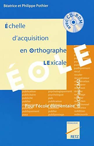 """""""échelle d'acquisition en orthographe lexicale ; éole ; pour l'&eacute..."""