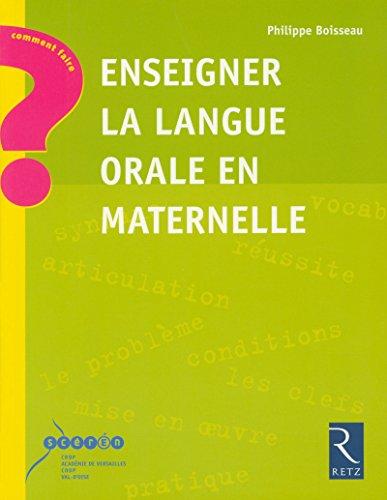 9782725624150: Enseigner la langue orale en maternelle
