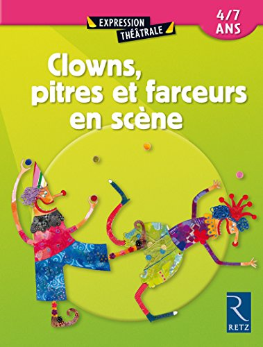 9782725624204: Clowns, pitres et farceurs en scène : 4/7 ans