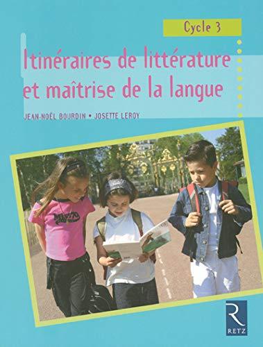 9782725624297: Itinéraires de littérature et maîtrise de la langue : Cycle 3