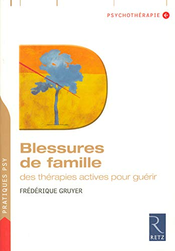 9782725624341: Blessures de famille : Des th�rapies actives pour gu�rir