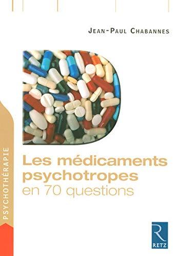 9782725624860: Les m�dicaments psychotropes en 70 questions
