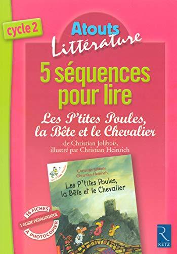 9782725625140: 5 Sequences pour lire Les P'tites Poules, la Bete et le Chevalier de Christian Jolibois, illustre par Christian Heinrich (French Edition)