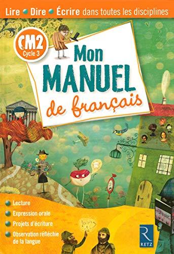 Mon manuel de Français CM2 Cycle 3: Richard Bourdin