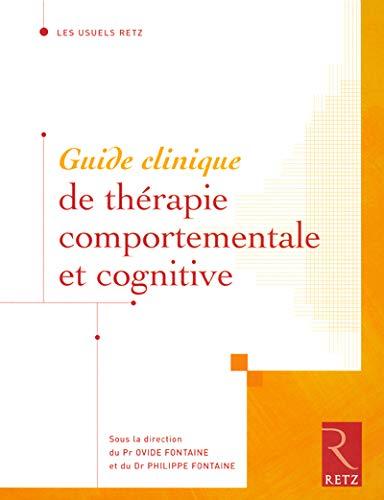 Guide clinique de thérapie comportementale et cognitive (French Edition): Philippe ...