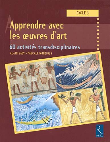 apprendre avec les oeuvres d'art: Alain Saey, Pascale Monziols