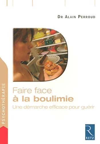 Faire face à la boulimie (French Edition): Alain Perroud