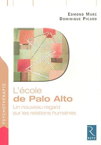 9782725625973: L'école de Palo Alto : Un nouveau regard sur les relations humaines