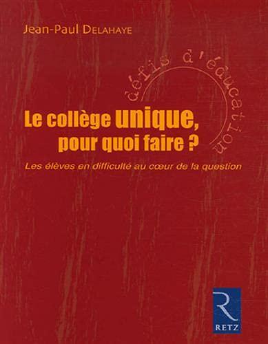 9782725626048: Le college unique, pour quoi faire ? (French Edition)