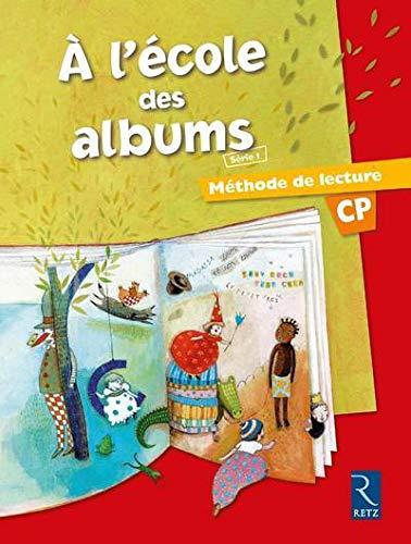 9782725626086: Méthode de lecture : A l'école des albums CP - Série 1