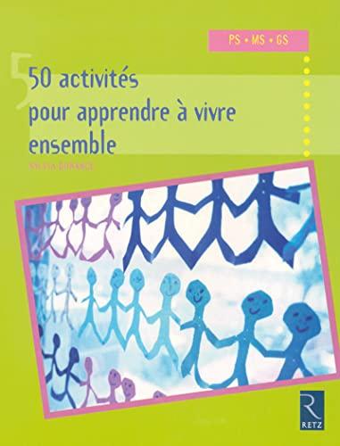 9782725626116: 50 Activités pour apprendre à vivre ensemble (French Edition)