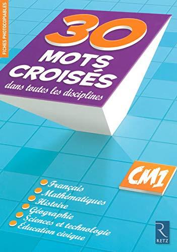 30 Mots croisés dans toutes les disciplines CM1 (French Edition): Christian Lamblin