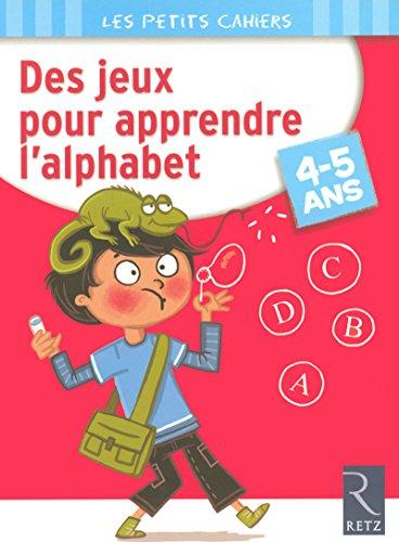 Des jeux pour apprendre l'alphabet (Petits cahiers): Caron, Jean-Luc; Rougier,