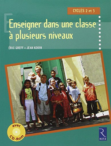 9782725626321: Enseigner dans une classe plusieurs niveaux : Cycles 2 et 3 (1Cdrom)
