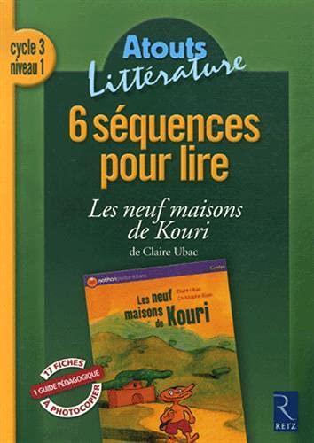 9782725626338: 6 Séquences pour lire : Les neuf maisons de Kouri ; Cycle 3, Niveau 1