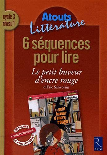 9782725626352: 6 séquences pour lire Le petit buveur d'encre rouge d'Eric Sanvoisin : Cycle 3 niveau 1