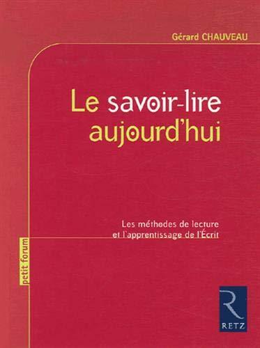 Le savoir-lire aujourd'hui: Chauveau, Gérard