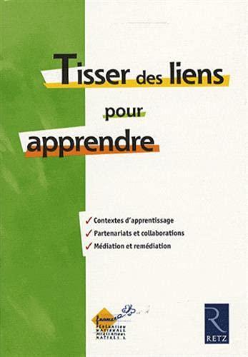 9782725627083: Tisser des liens pour apprendre (French Edition)