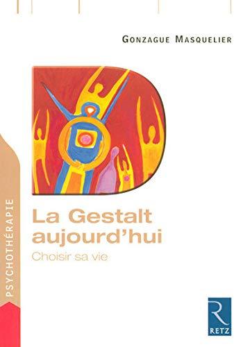 """la Gestalt aujourd'hui ; choisir sa vie"": Gonzague Masquelier"