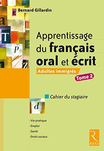 9782725627434: Apprentissage du français oral et écrit Adultes immigrés : Tome 2, Cahier du stagiaire