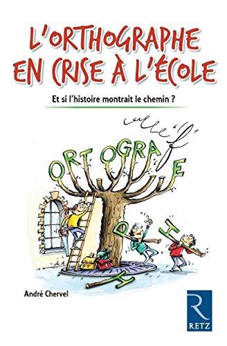 9782725628059: L'orthographe en crise à l'école (French Edition)