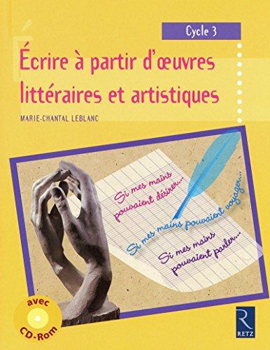 """""""écrire à partir d'oeuvres littéraires et artistiques ; cycle 3&quot..."""