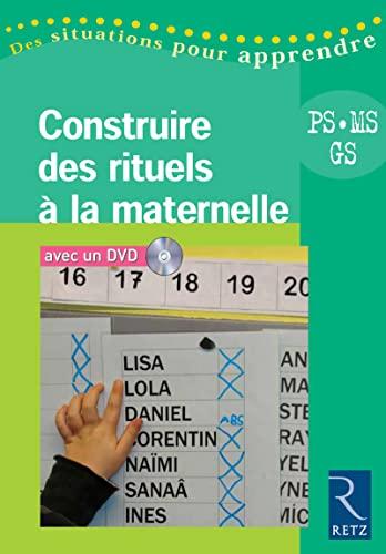 9782725628417: Construire des rituels � la maternelle : PS, MS, GS (1DVD) (Des situations pour apprendre)