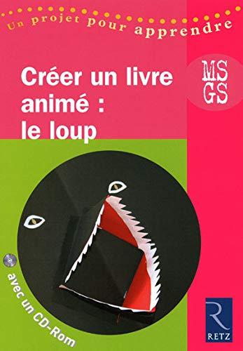 9782725628646: Créer un livre animé : le loup MS GS (1Cédérom)