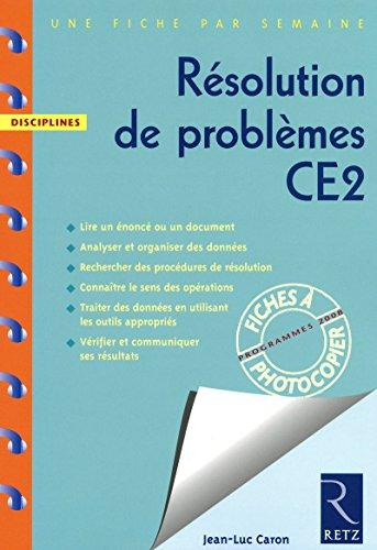 Résolution de problèmes CE2 : Programme 2008: Jean-Luc Caron