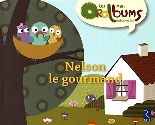 Oralbums: Nelson Le Gourmand (Book + CD) (French Edition)