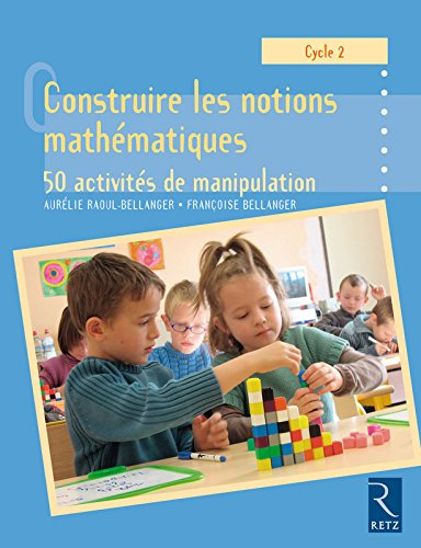 9782725629322: CONSTRUIRE LES NOTIONS MATHEMA