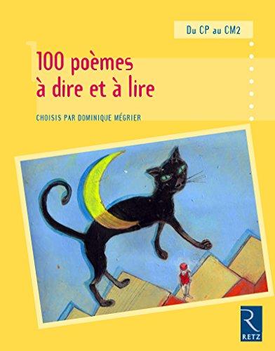 9782725629834: 100 poèmes à dire et à lire du CP au CM2 (Pédagogie pratique)