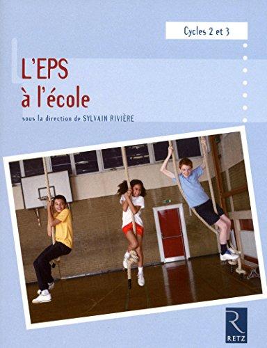 L'EPS à l'école (French Edition): Collectif