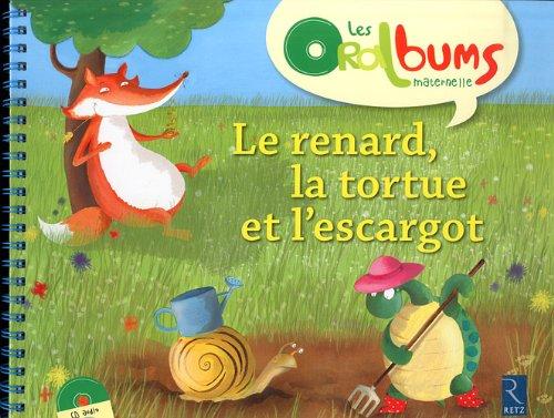 Le renard, la tortue et l'escargot (1CD audio) (French Edition): Collectif