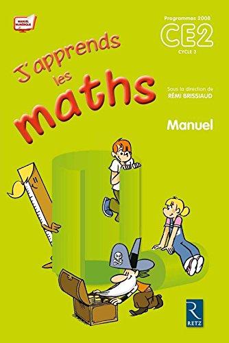 J'apprends les maths CE2 : Manuel +: Pierre Clerc; François
