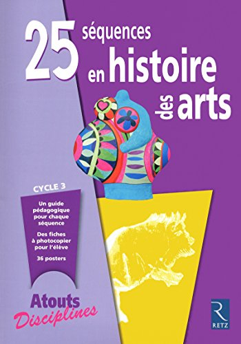 25 sequences en histoire des arts cycle 3 (French Edition): Catherine Faivre-Zellner