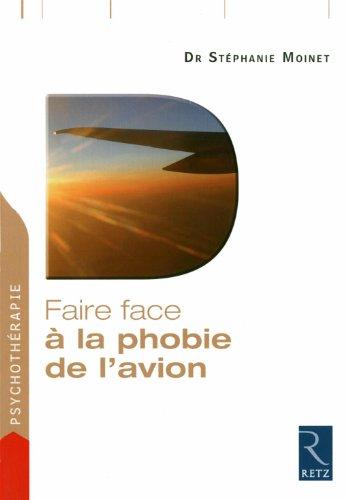 Faire face à la phobie de l'avion (French Edition): Stéphanie Moinet