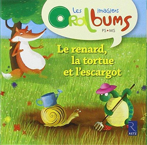 9782725630878: Le Renard la Tortue et l'Escargot