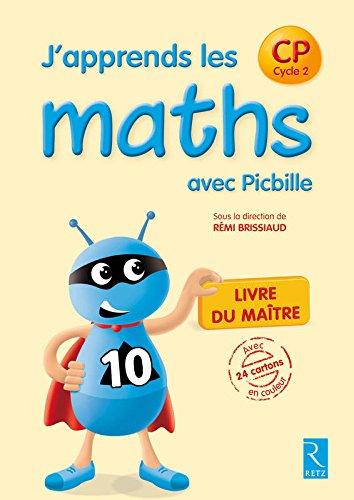 J'apprends les maths avec Picbille CP -: Pierre Clerc; François