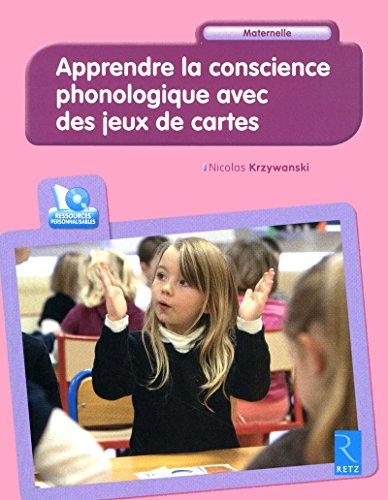 Apprendre la conscience phonologique avec jeux de cartes : Maternelle (1CD audio): Nicolas ...