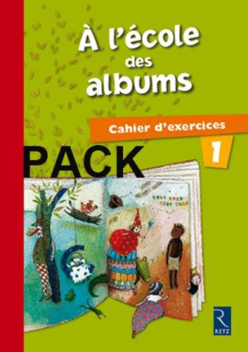 a l'ecole des albums cahier 1x10: Brigitte Hermon Duc, Françoise Bouvard, Sylvie Girard
