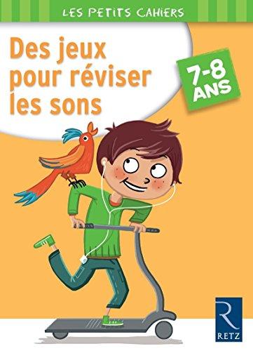 9782725631714: Des jeux pour réviser les sons. 7-8 ans. Per la Scuola elementare (Les petits cahiers)
