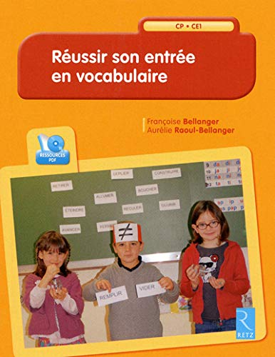 Réussir son entrée en vocabulaire (1CD audio): Françoise Bellanger