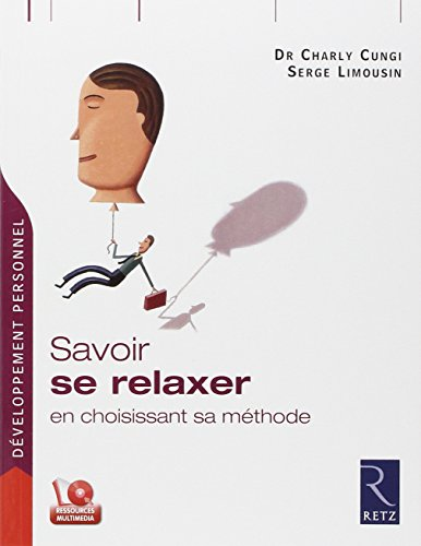 Savoir se relaxer (1Cédérom): Charly Cungi, Serge Limousin