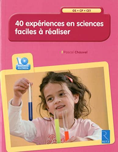 9782725632674: 40 expériences en sciences faciles à réaliser (+ CD-Rom)